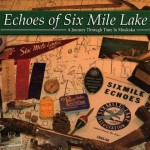 Echoes of Six Mile Lake: A Journey through time in Muskoka by Six Mile Lake Cottage Association